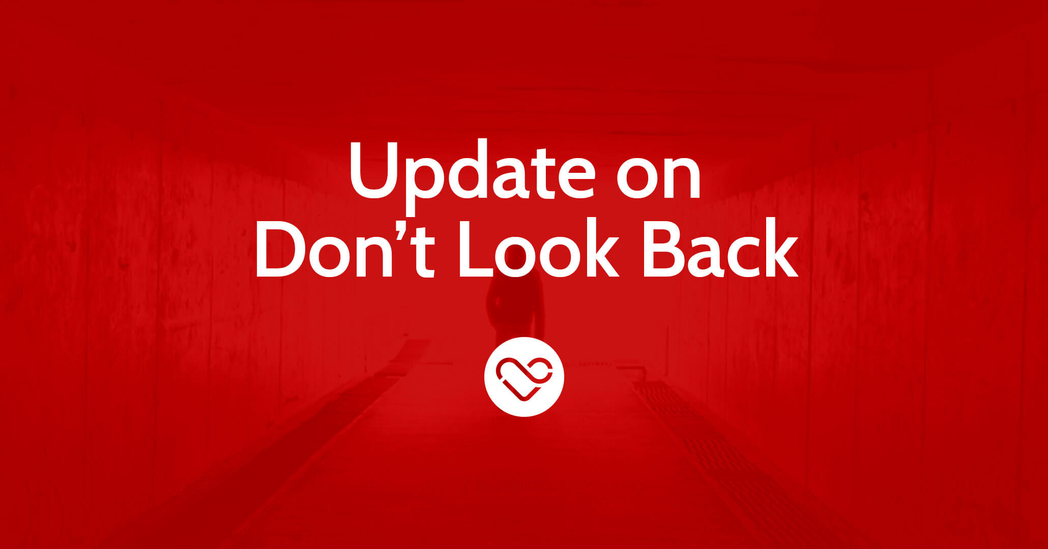 Update on Don't Look Back