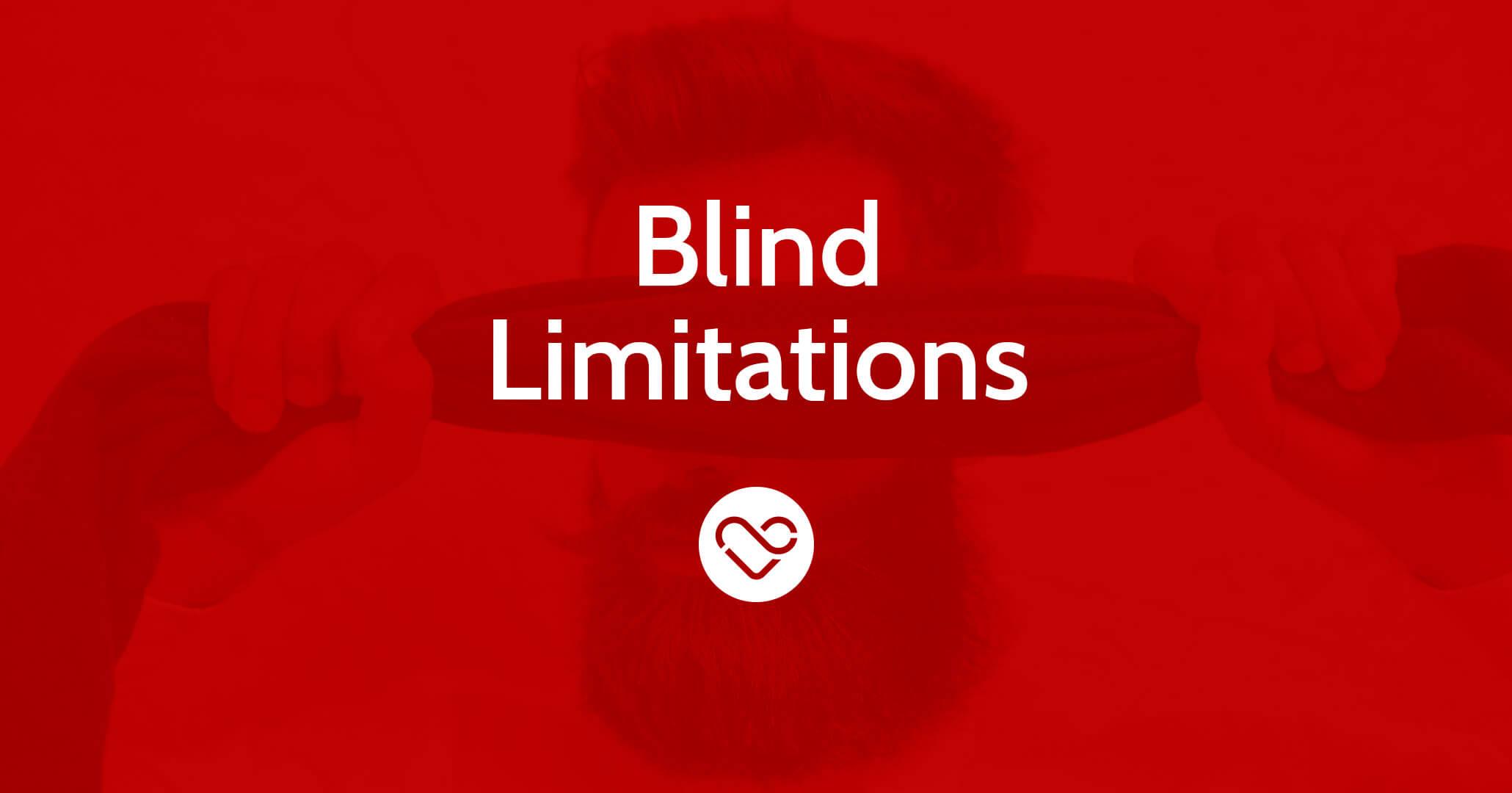 Blind Limitations