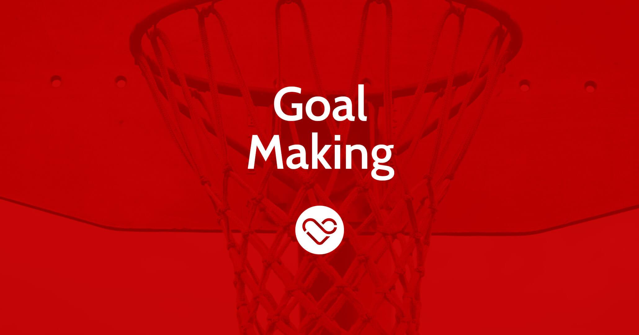 Goal Making