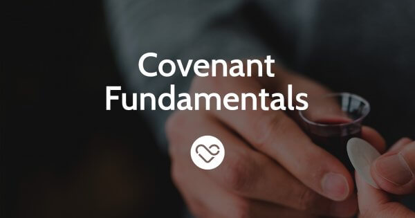 Covenant Fundamentals