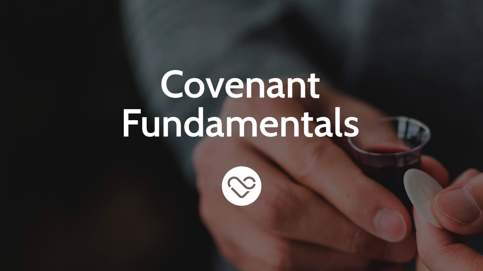 Covenant Fundamentals