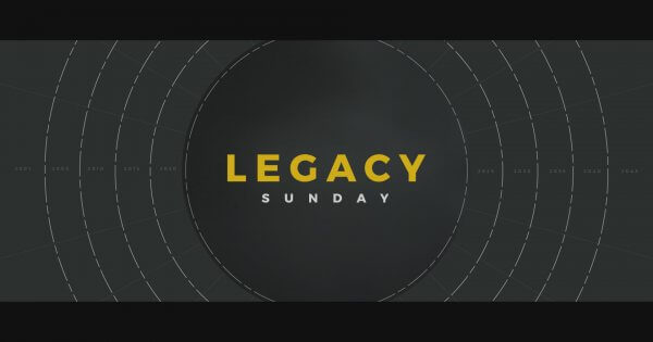 Legacy Sunday 2020
