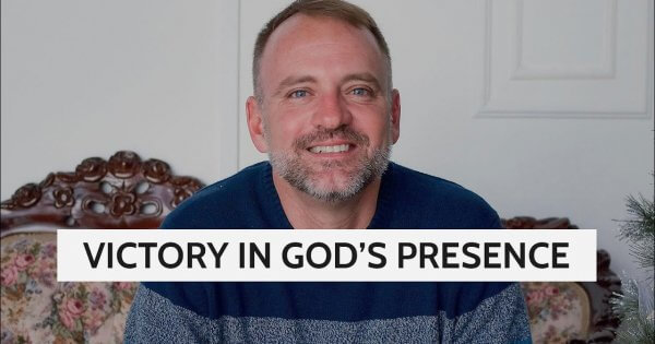 Victory In God's Presence