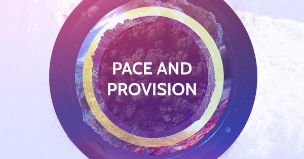 Pace and Provision
